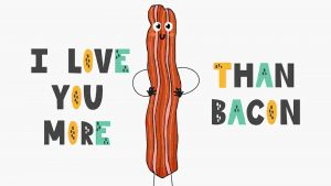 Comparaciones en inglés I love you more than bacon
