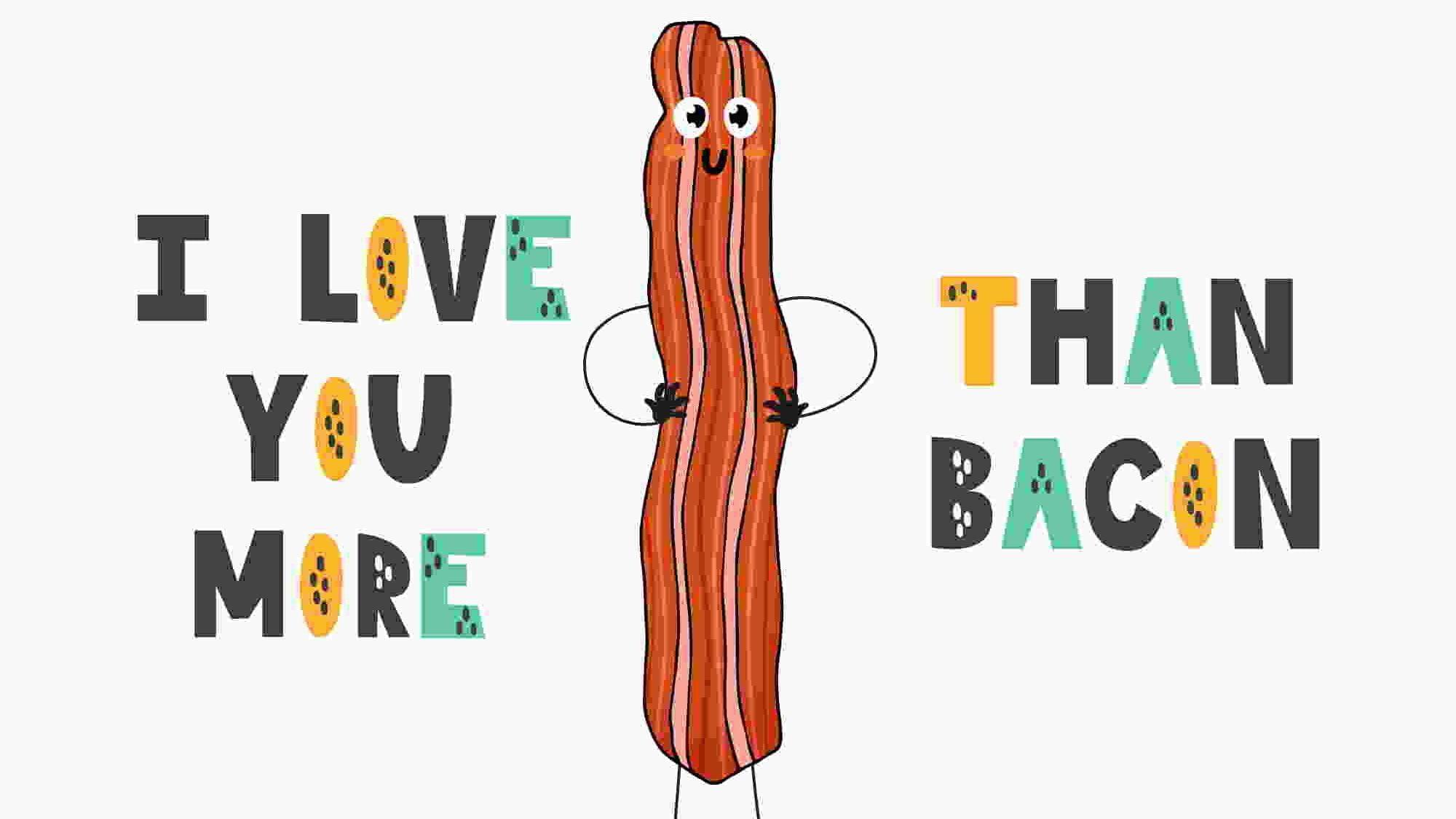 Comparaciones en inglés I love you more than bacon